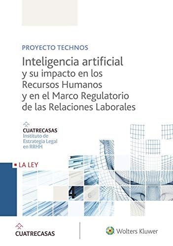 Inteligencia artificial y su impacto en los Recursos Humanos y en el Marco Regul (Proyecto Technos)