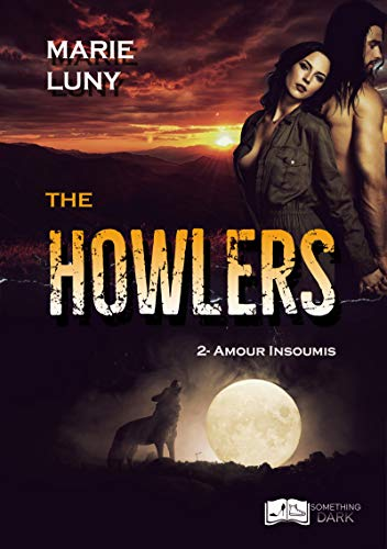 The Howlers, tome 2 : Amour Insoumis par [Luny, Marie]