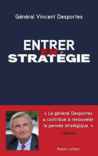 Entrer en stratégie par Vincent DESPORTES