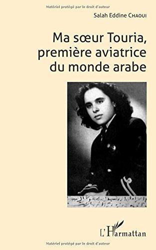 Ma soeur Touria, première aviatrice du monde arabe