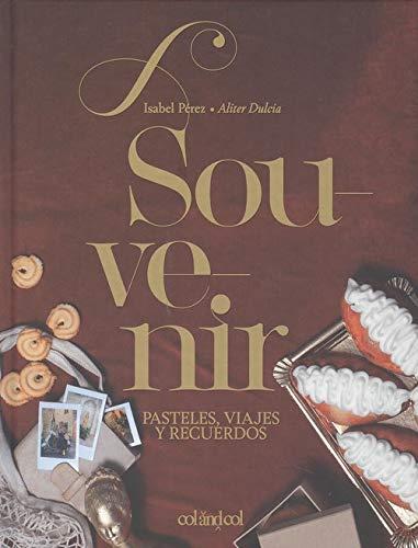 Souvenir. Pasteles, viajes y recuerdos: (Aliter Dulcia) par Isabel Pérez Sardiña