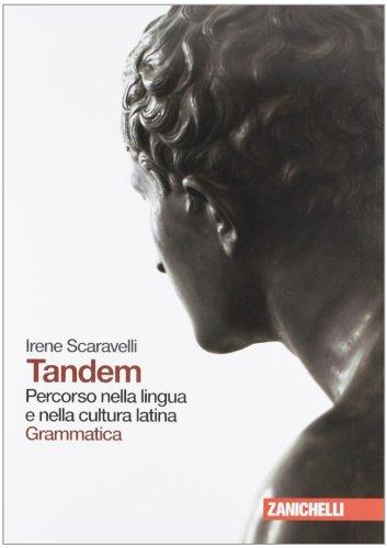 Tandem. Percorso nella lingua e nella cultura latina. Grammatica. Con espansione online. Per i Licei e gli Ist. magistrali
