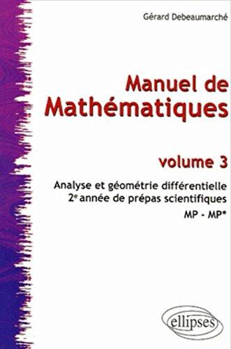 Manuel de Mathématiques : Volume 3, Analyse et géométrie différentielle par Gérard Debeaumarché