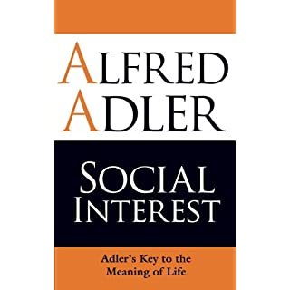 Social Interest: Adler's Key To The Meaning Of Life
