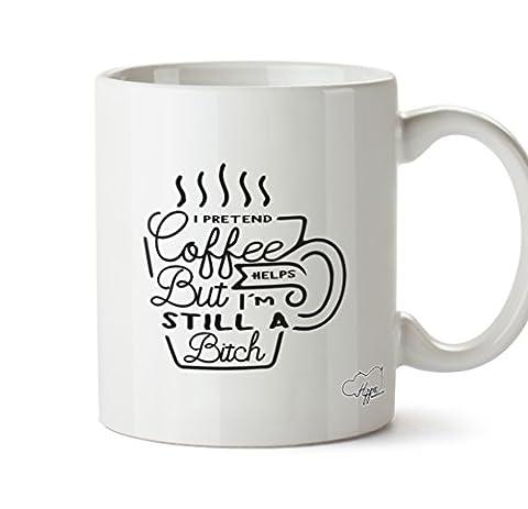 Hippowarehouse I Pretend Café Aide à mais Je suis toujours un Bitch 283,5gram Mug Cup, Céramique, blanc, One Size (10oz)