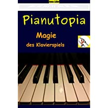 Pianutopia - Magie des Klavierspiels