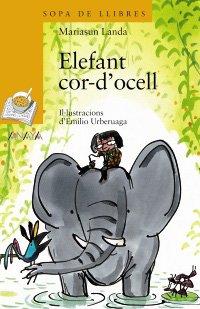 Elefant cor-d ' ocell (Cuentos, Mitos Y Libros-Regalo - Sopa De Llibres...