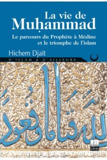 La vie de Muhammad, prophète de l'islam