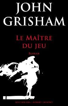 Le Maître du jeu par [Grisham, John]