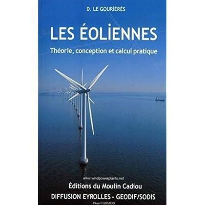Les éoliennes: Théorie, conception et calcul pratique
