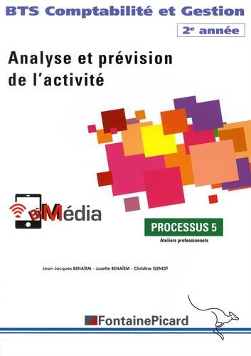 Comptabilité et Gestion BTS 2e année Analyse et prévision de l'activité : Processus 5 Ateliers professionnels