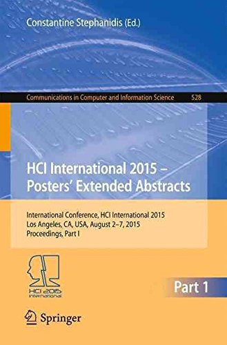 [(Hci International 2015 - Posters' Extended Abstracts: Part I : International Conference, HCI International 2015, Los Angeles, CA, USA, August 2-7, 2015. Proceedings)] [Edited by Constantine Stephanidis] published on (September, 2015)