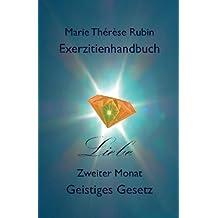 Exerzitienhandbuch Liebe: Zweiter Monat Geistiges Gesetz