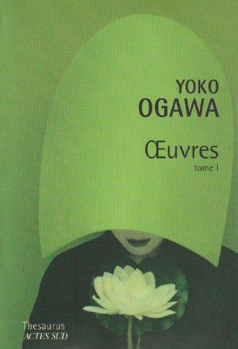 Yoko Ogawa : Tome 1, La désagrégation du papillon et autres oeuvres par Yoko Ogawa
