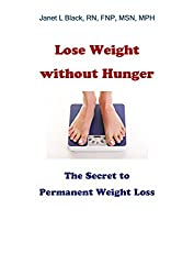 Lose Weight Without Hunger:: The Secret to Permanent Weight Loss