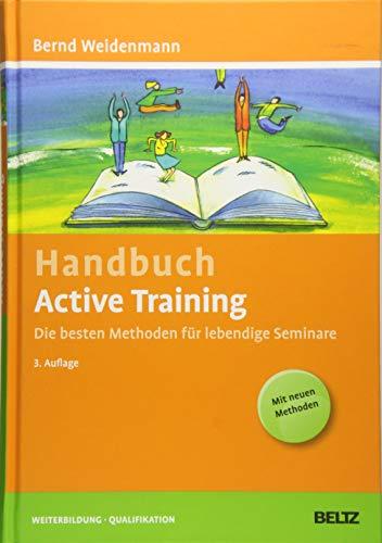 Handbuch Active Training: Die besten Methoden für lebendige Seminare (Beltz Weiterbildung / Fachbuch)