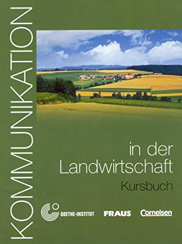 Kommunikation im Beruf - Für alle Sprachen: B1/B2 - Kommunikation in der Landwirtschaft: Kursbuch mit Glossar auf CD-ROM