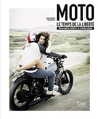Moto - Le temps de la liberté par Jean-Marc Thévenet