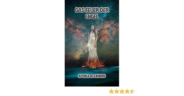 Das Feuer Der Engel Ebook Stella Lewis Amazonde Kindle Shop