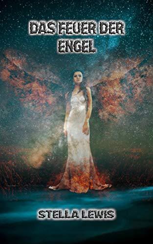 Das Feuer der Engel von [Lewis, Stella]