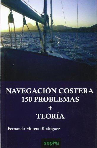Navegación costera : problemas y teoría por Fernando Moreno Rodríguez