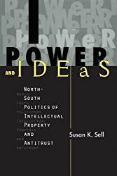 Power and Ideas: North-South Politics of Intellectual Property and Antitrust (Suny Series in Global Politics)