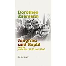 Jungfrau und Reptil: Leben zwischen 1955 und 1966