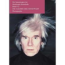 Die Galerie der Gegenwart - Photographie: Die Sammlungen der Hamburger Kunsthalle. Band V.2