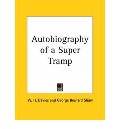 [( Autobiography of a Super Tramp (1908) )] [by: W. H. Davies] [Apr-2003]