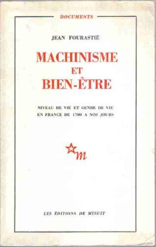 Machinisme et bien être. niveau de vie et genre de vie en France de 1700 à nos jours