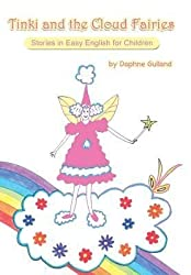 [( Tinki and the Cloud Fairies: Stories in Easy English for Children By Gulland, Daphne ( Author ) Hardcover Sep - 2014)] Hardcover