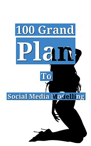 the-100-grand-plan-make-money-as-an-adult-social-media-model-english-edition