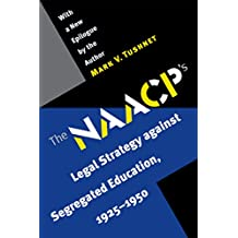The NAACP's Legal Strategy against Segregated Education, 1925-1950 (English Edition)