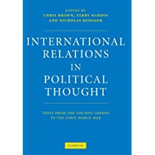 International Relations in Political Thought: Texts from the Ancient Greeks to the First World War by Chris Brown (2002-04-25)