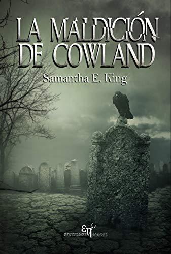 LA MALDICIÓN DE COWLAND: El thriller sobrenatural que estabas esperando