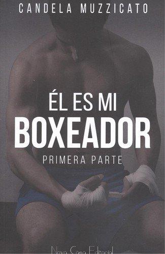 Descargar Libro Él es mi boxeador de Candela Muzzicato Muzzicato