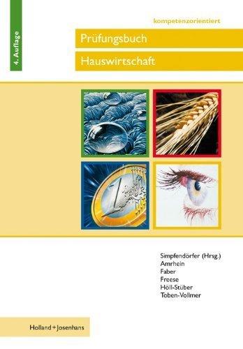 Prüfungsbuch Hauswirtschaft. handlungsorientiert: Fragen und Antworten für die Vorbereitung auf die Abschlussprüfung von Simpfendörfer. Dorothea (2009) Taschenbuch