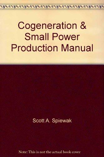 Cogeneration & Small Power Production Manual par Scott A. Spiewak