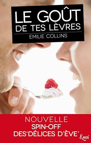 Le goût de tes lèvres (&moi) par [Collins, Emilie]