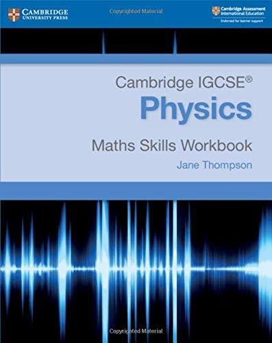 Cambridge IGCSE® Physics Maths Skills Workbook (Cambridge International IGCSE)