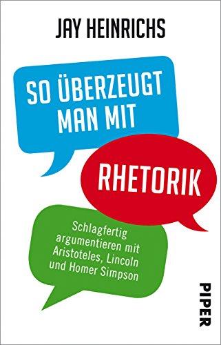 So überzeugt man mit Rhetorik: Schlagfertig argumentieren mit Aristoteles, Lincoln und Homer Simpson (Santa Simpsons)