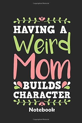 Weird Mom Notebook: Ein Notizbuch für alle Gelegenheiten. Besonders geeignet als Geschenk für Sarkasmus Liebhaber. 110 Seiten Blanko.