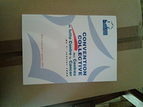 Convention collective nationale des centres de lutte contre le cancer du 1er janvier 1999