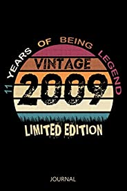 Vintage 2009 Limited Edition 11 Years Of Being Legend: 11th Birthday Gift for Girls / Cute Vintage Notebook pr