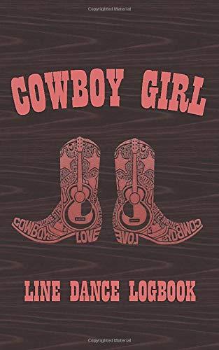 Cowboy Girl: Line Dance Logbook (Pocket Edition) Womens Lady Logger-boot