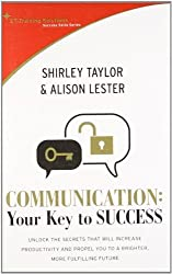 Communication: Your Key to Success (St Training Solutions Success Skills Series) by Shirley Taylor (2010-04-15)