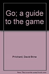Go: A Guide to the Game