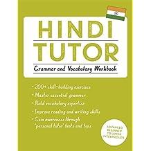 Hindi Tutor: Grammar and Vocabulary Workbook (Learn Hindi with Teach Yourself): Advanced beginner to upper intermediate course