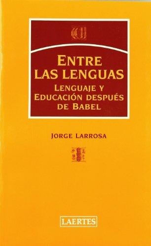 Entre las lenguas: Lenguaje y Educación después del Babel (Psicopegagogía)