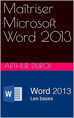 Couverture du livre Maîtriser Microsoft Word 2013